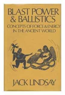 Blast Power & Ballistics by Jack Lindsay Cover